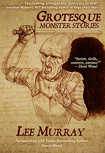 Grotesque: Monster Stories by Lee Murray